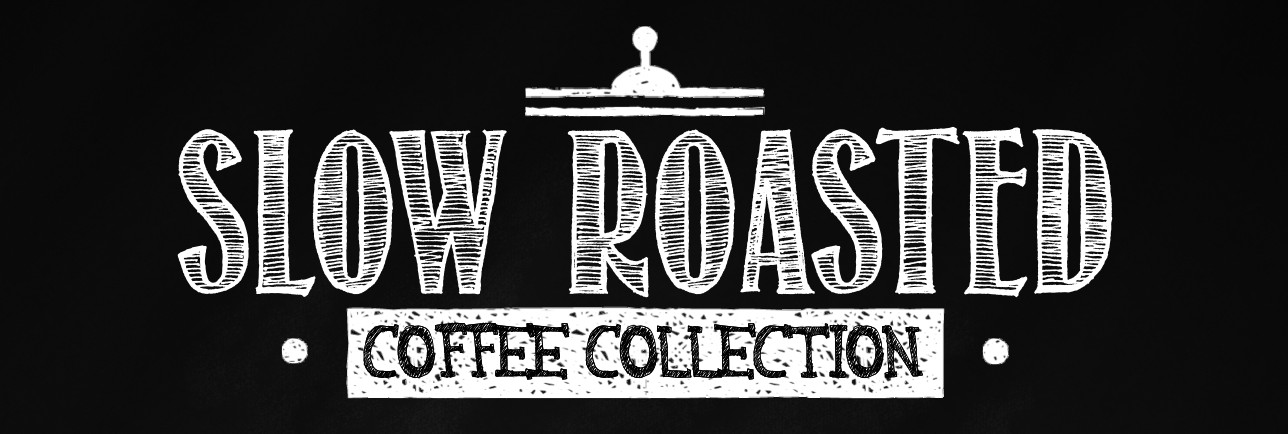 Slow Roasted Coffee